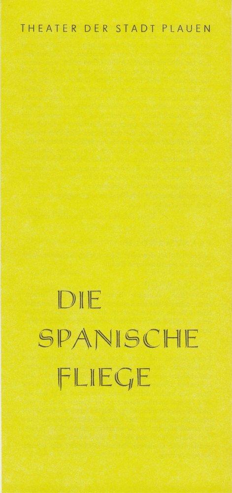 Programmheft DIE SPANISCHE FLIEGE Theater der Stadt Plauen 1983