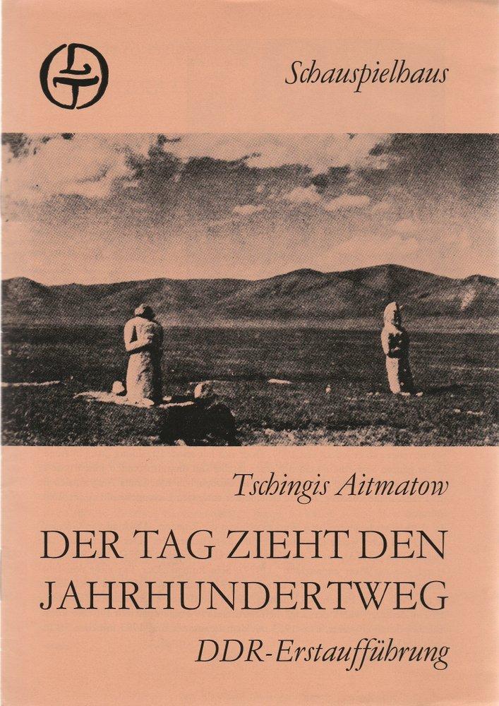 Programmheft Aitmatow: DER TAG ZIEHT DEN JAHRHUNDERTWEG Leipzig 1985