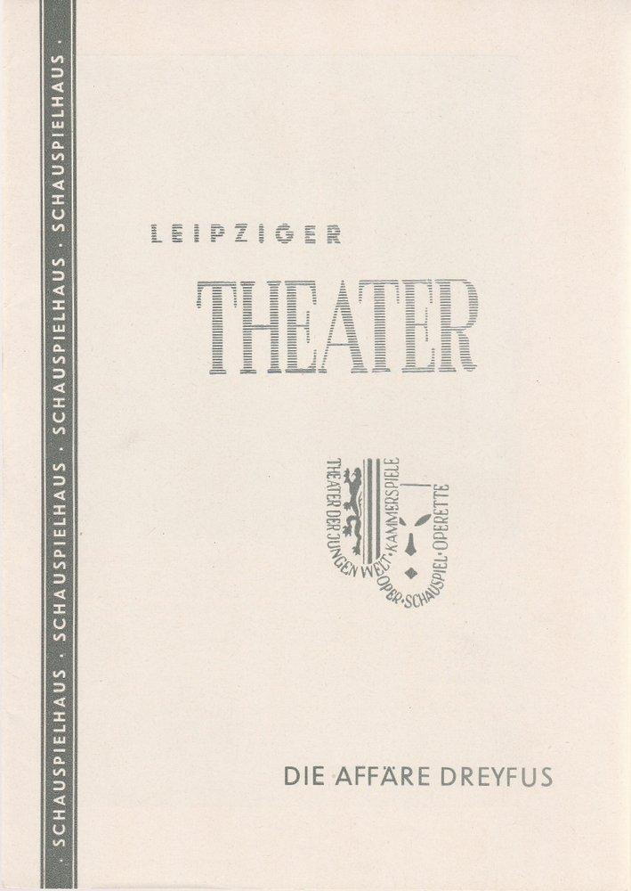 Programmheft Rehfisch / Herzog: DIE AFFÄRE DREYFUSS Leipziger Theater 1959