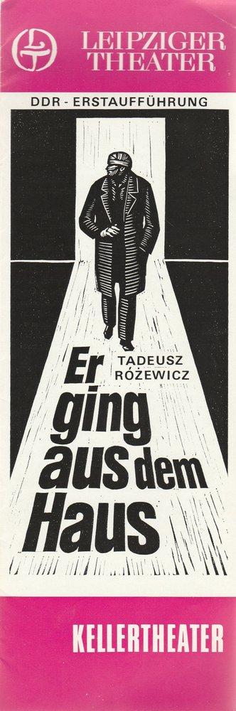 Programmheft Tadeusz Rozewicz: ER GING AUS DEM HAUS Leipziger Theater 1980
