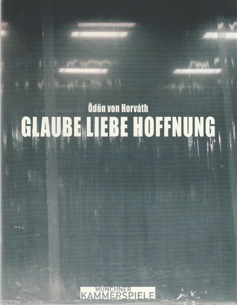 Programmheft Ödön von Horvath: GLAUBE LIEBE HOFFNUNG Münchner Kammerspiele 2006