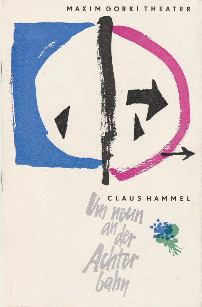 Programmheft Claus Hammel: UM NEUN AN DER ACHTERBAHN Maxim Gorki Theater 1964