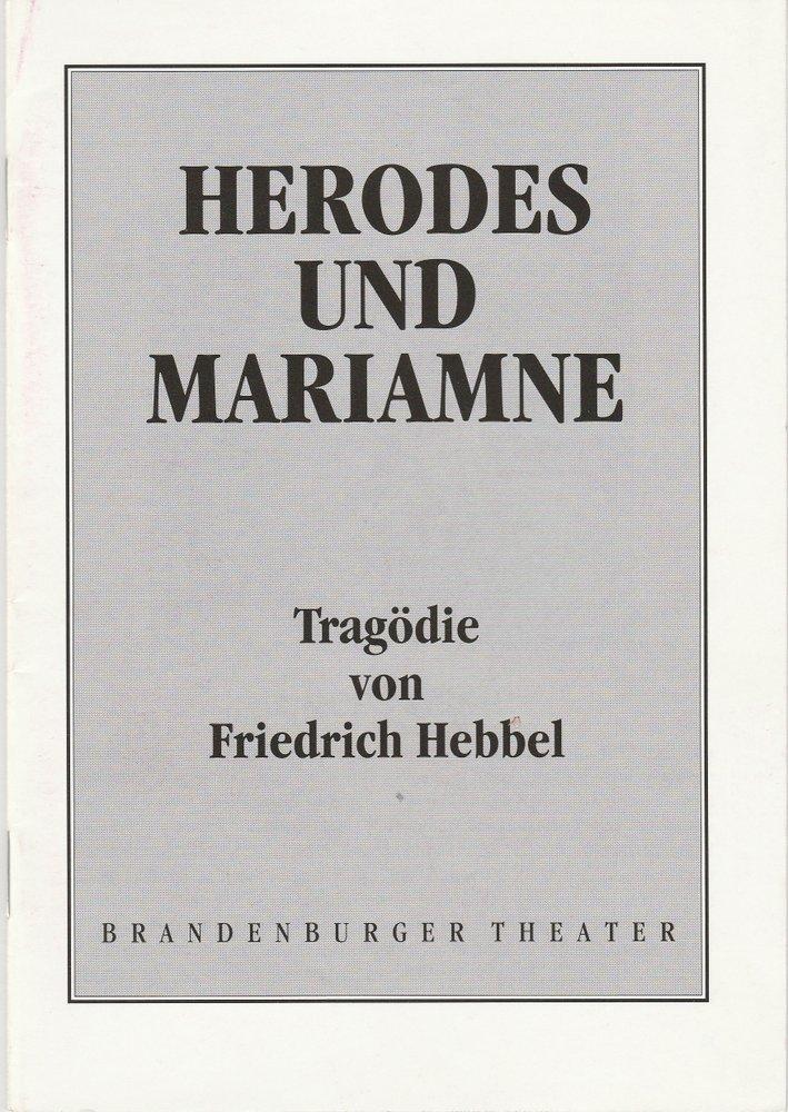 Programmheft Friedrich Hebbel: HERODES UND MARIANNE Brandenburger Theater 1992