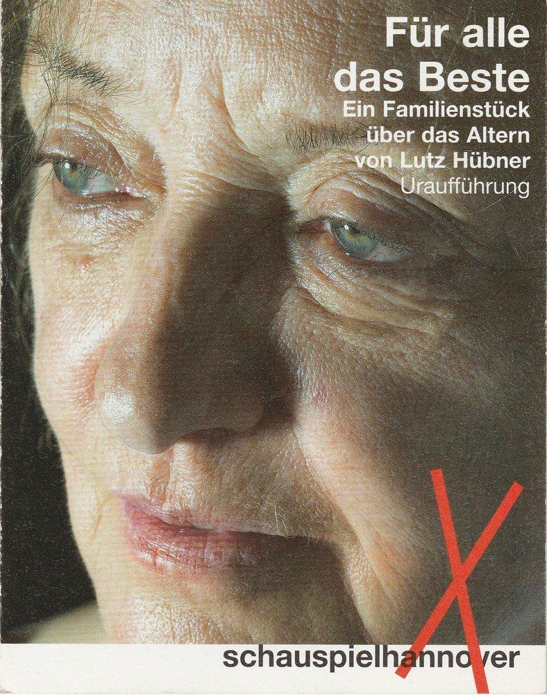 Programmheft Uraufführung FÜR ALLE DAS BESTE von Lutz Hübner Hannover 2006
