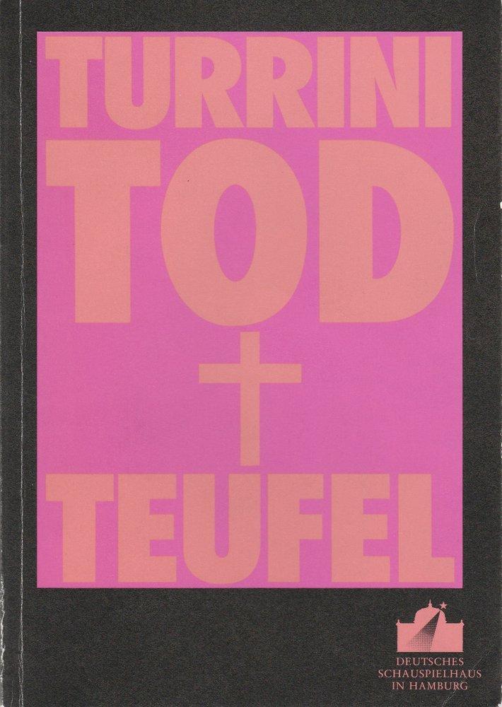 Programmheft TOD UND TEUFEL Peter Turrini Deutsches Schauspielhaus Hamburg 1991