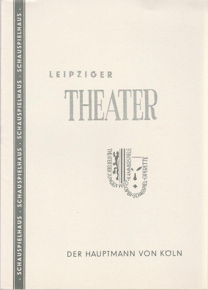 Programmheft DER HAUPTMANN VON KÖLN Schauspielhaus Leipzig 1959