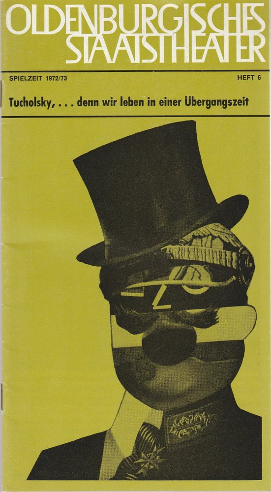 Programmheft Kurt Tucholsky DENN WIR LEBEN IN EINER ÜBERGANGSZEIT Oldenburg 1972