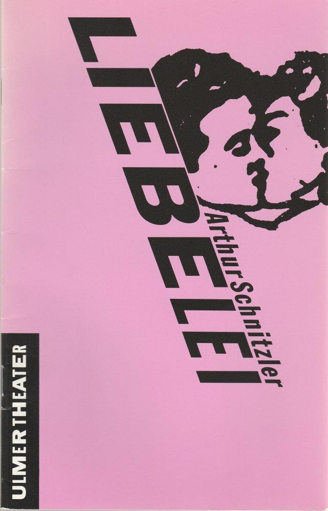 Programmheft Arthur Schnitzler LIEBELEI Ulmer Theater 1991