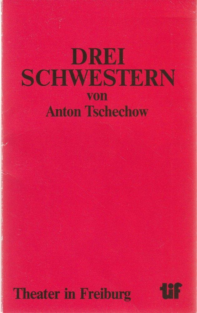 Programmheft Anton Tschechow: DREI SCHWESTERN Bühnen Freiburg 1980