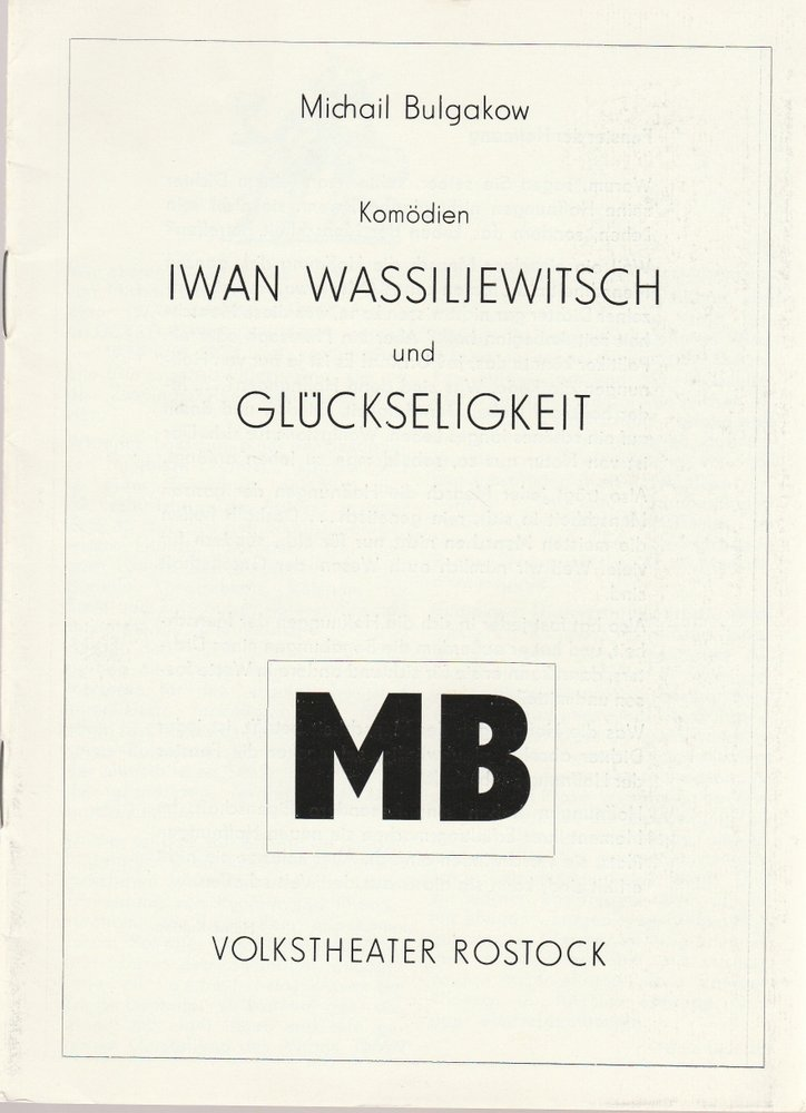Programmheft Michail Bulgakow: IWAN WASSILJEWITSCH und GLÜCKSELIGKEIT Rostock 88