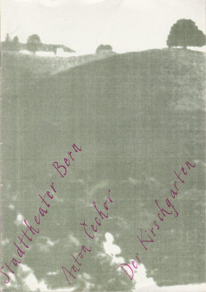 Programmheft Anton Cechov: DER KIRSCHGARTEN Stadttheater Bern 1990