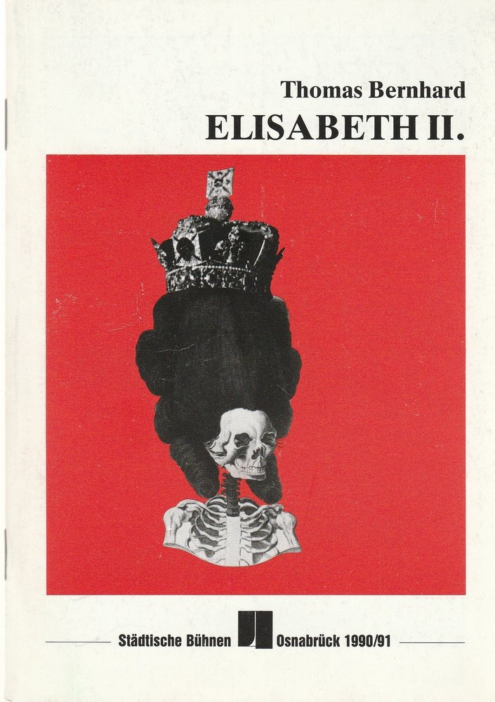 Programmheft Thomas Bernhard: ELISABETH II. Bühnen Osnabrück 1991