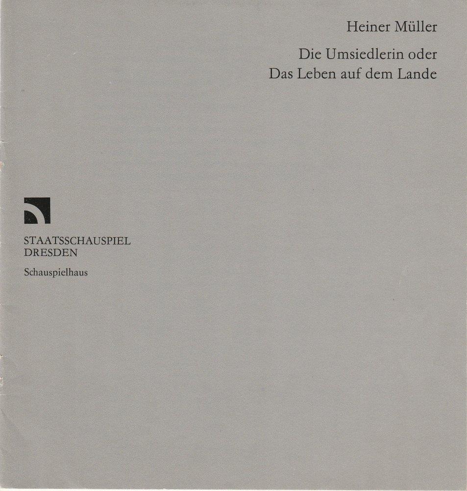 Programmheft Heiner Müller DIE UMSIEDLERIN Staatsschauspiel Dresden 1985