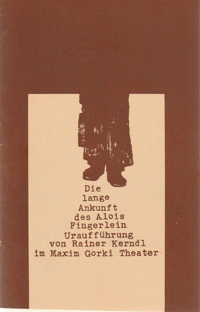 Programmheft DIE LANGE ANKUNFT DES ALOIS FINGERLEIN Maxim Gorki Theater 1979