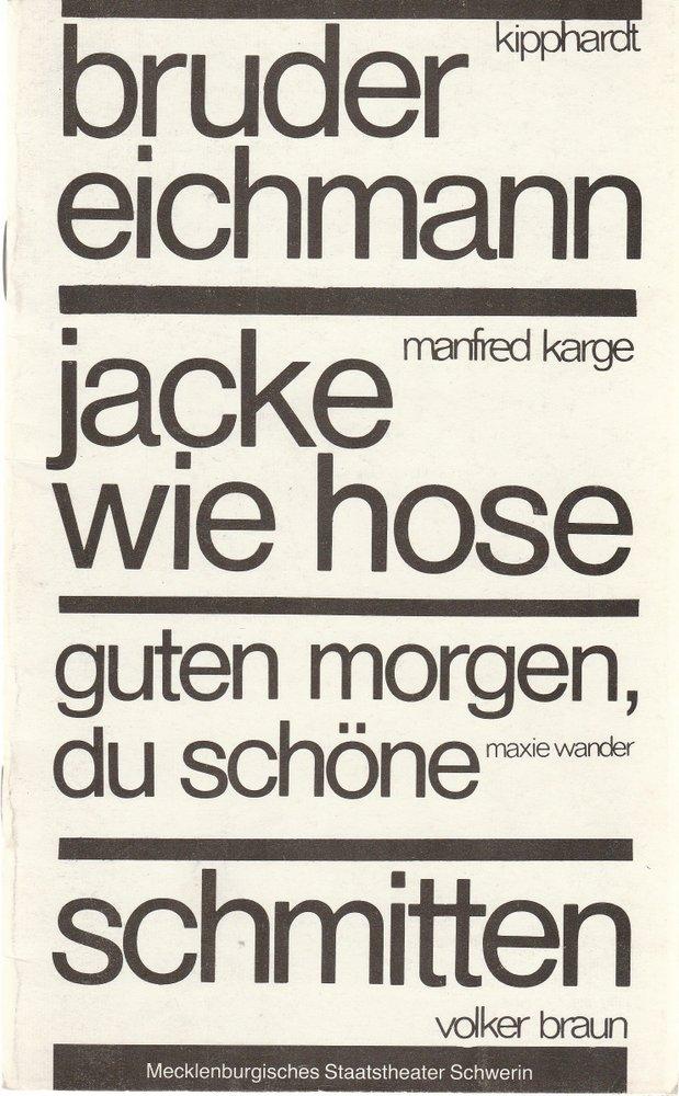 Bruder Eichmann / Jacke wie Hose / Guten Morgen du Schöne / Schmitten