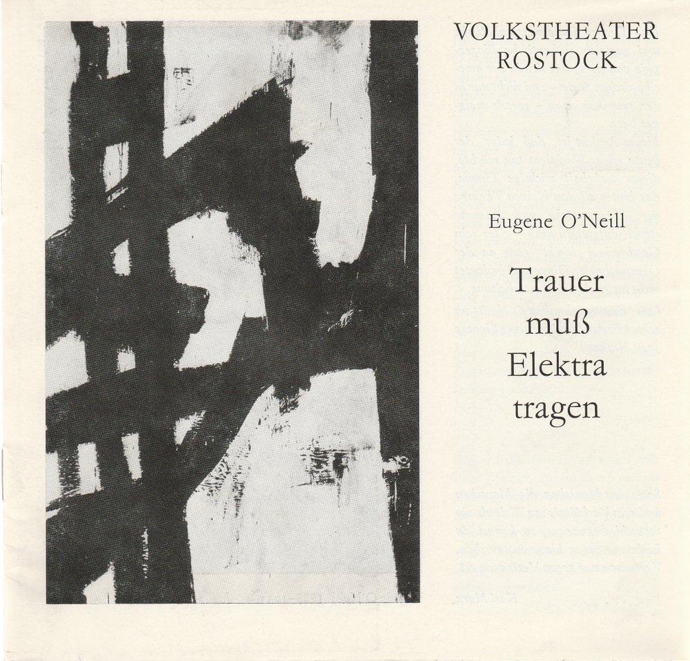 Programmheft Eugene O'Neill TRAUER Muß ELEKTRA TRAGEN Rostock DDR 1980