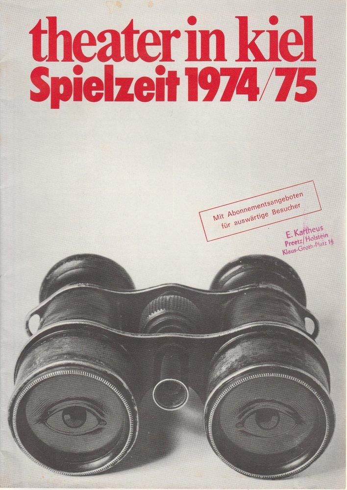THEATER IN KIEL. Spielzeit 1974 / 75 Spielplanvorschau