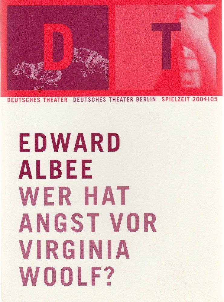 Programmheft Edward Albee WER HAT ANGST VOR VIRGINIA WOOLF Dtsch. Theater 2004