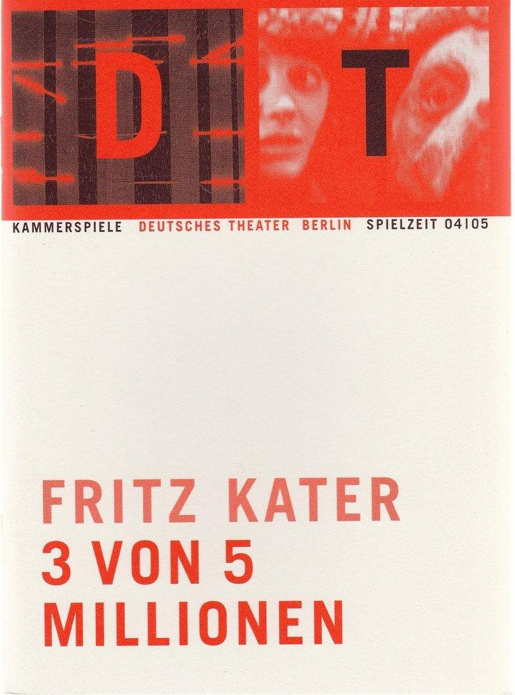 Programmheft Fritz Kater 3 VON 5 MILLIONEN Deutsches Theater Berlin 2005