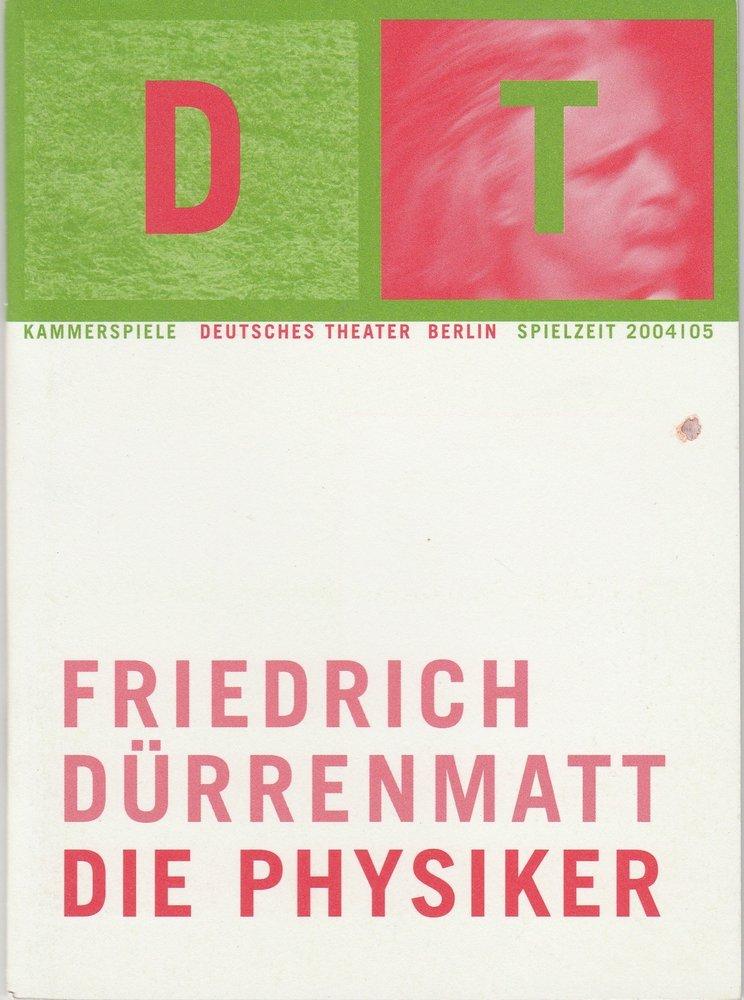 Programmheft Friedrich Dürrenmatt DIE PHYSIKER Deutsches Theater Berlin 2005