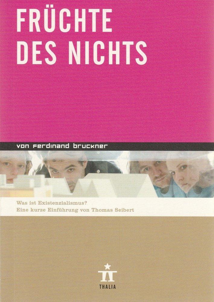 Programmheft Ferdinand Bruckner FRÜCHTE DES NICHTS Thalia Theater Hamburg 2004