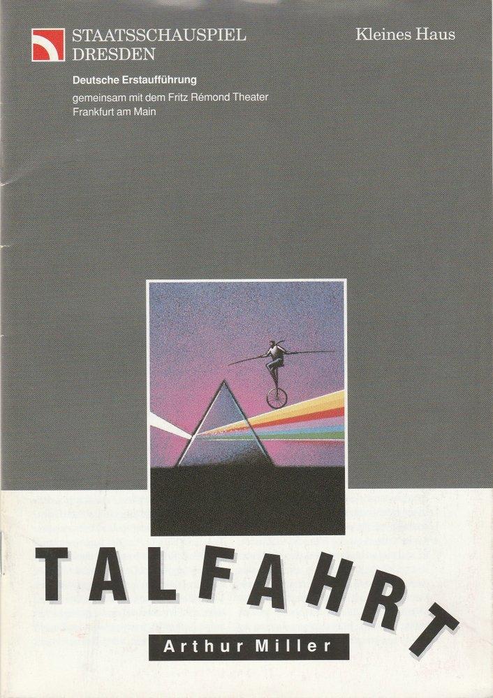 Programmheft Arthur Miller TALFAHRT Staatsschauspiel Dresden 1992
