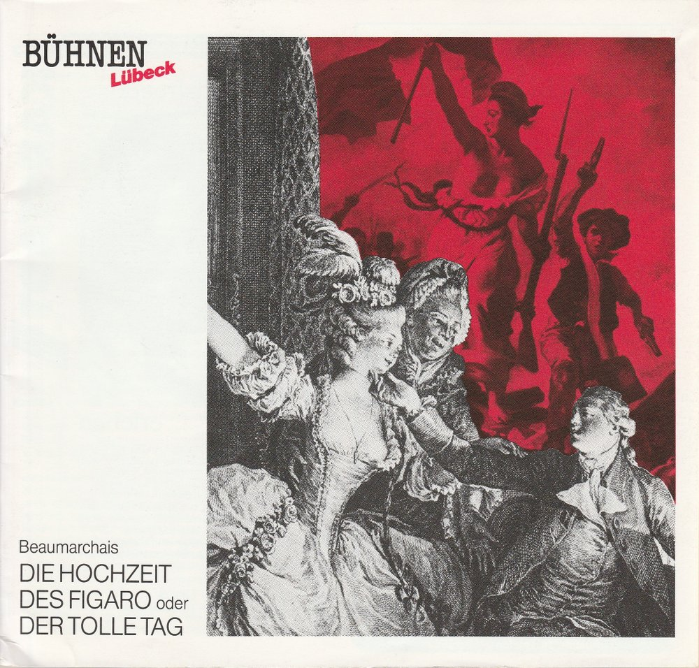 Programmheft P. A. C. de Beuamarchais HOCHZEIT DES FIGARO Bühnen Lübeck 1989