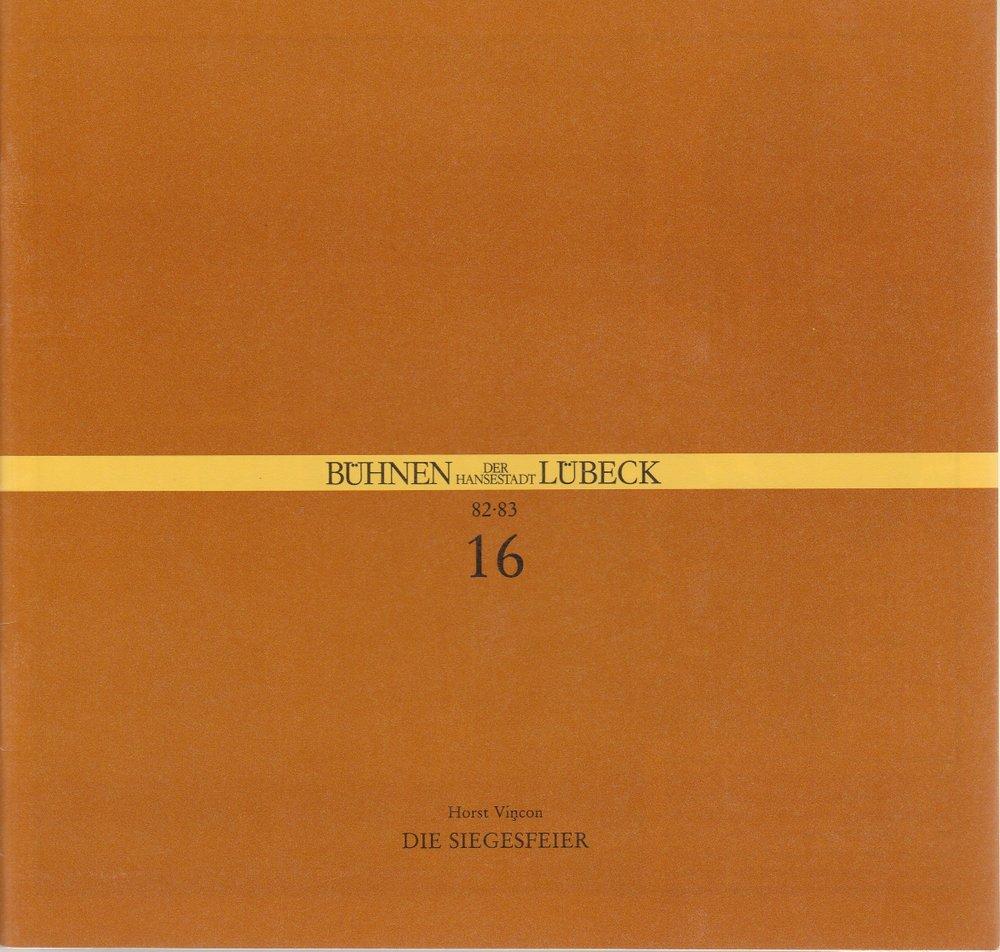 Programmheft Horst Vincon DIE SIEGESFEIER Bühnen der Hansestadt Lübeck 1983
