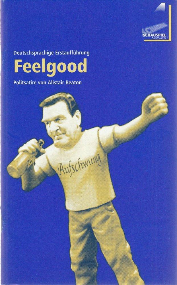 Programmheft Alistair Beaton FEELGOOD Staatstheater Nürnberg 2003