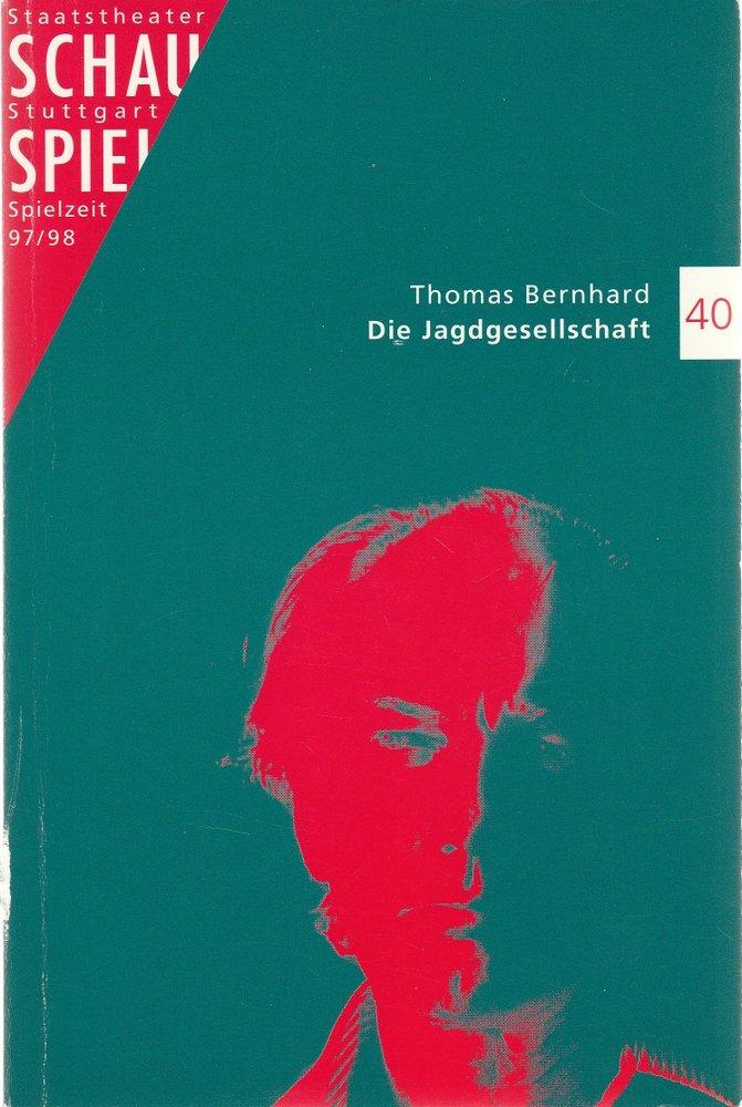 Programmheft Thomas Bernhard DIE JAGDGESELLSCHAFT Staatstheater Stuttgart 1998