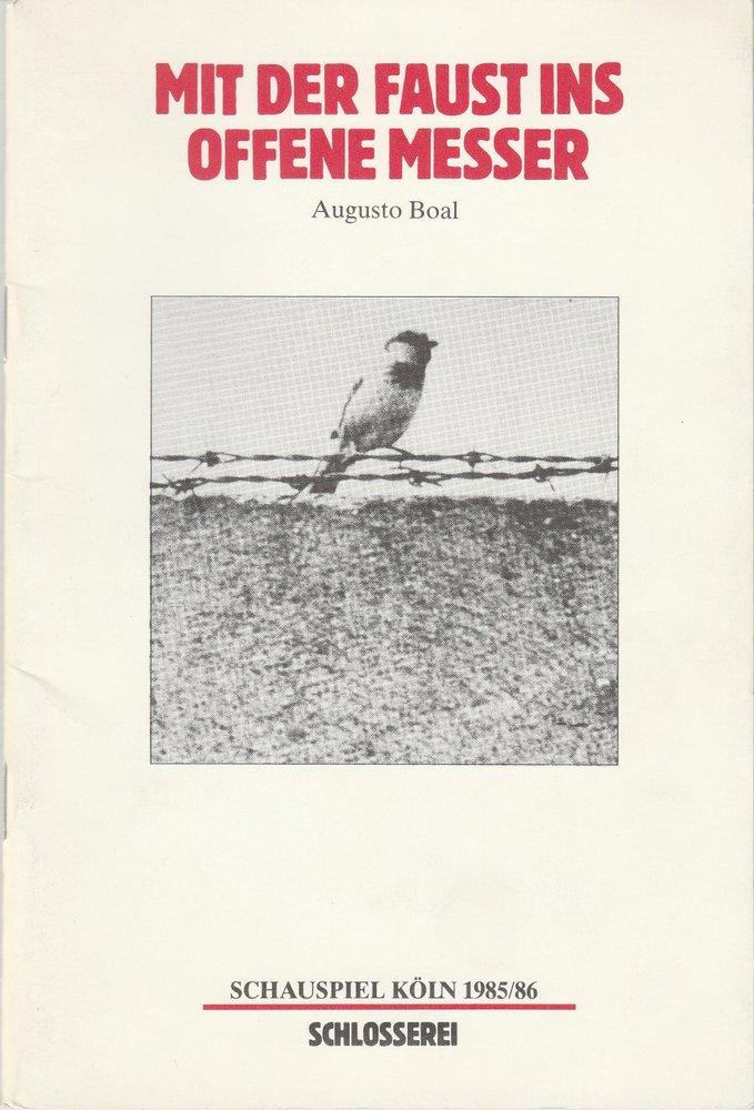 Programmheft Augusto Boal MIT DER FAUST INS OFFENE MESSER Schauspiel Köln 1986