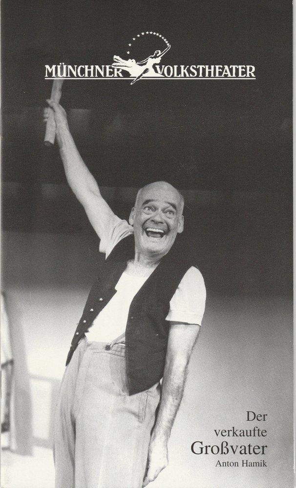 Programmheft Anton Hamik DER VERKAUFTE GROSSVATER Münchner Volkstheater 1999