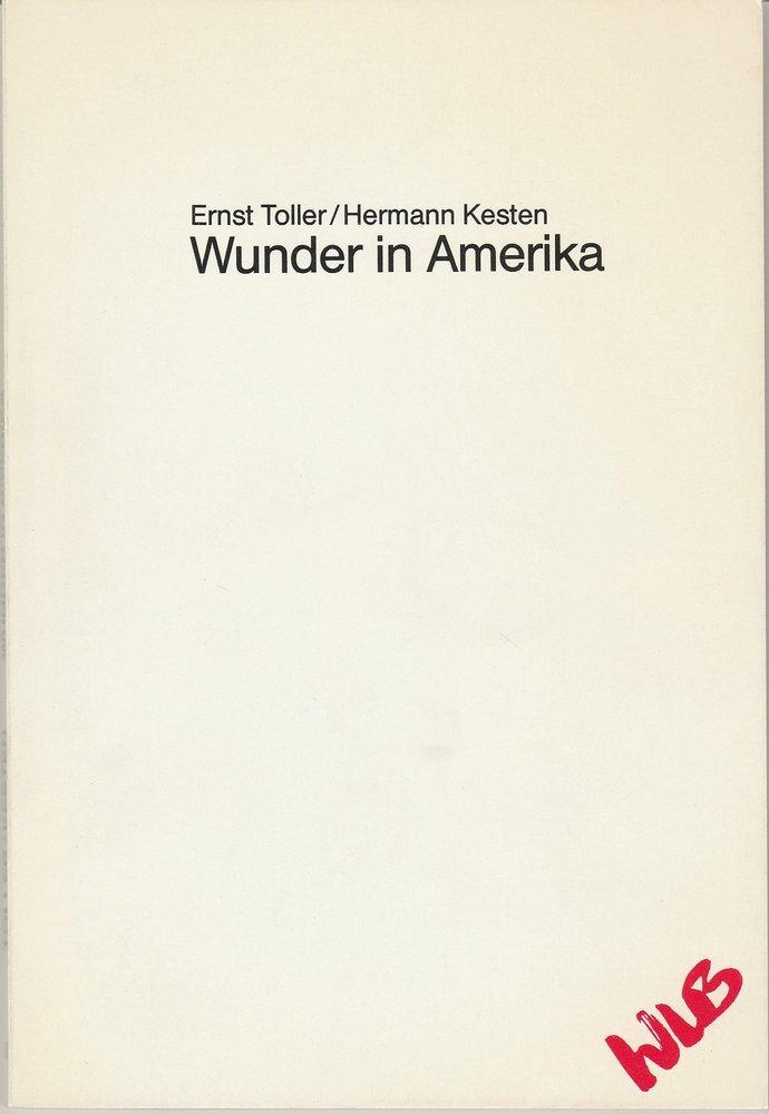 Programmheft Toller / Kesten WUNDER IN AMERIKA Württembergische Landesbühne 1986