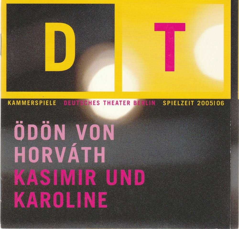 Programmheft Ödön von Horvath KASIMIR UND KAROLINE Deutsches Theater Berlin 2006