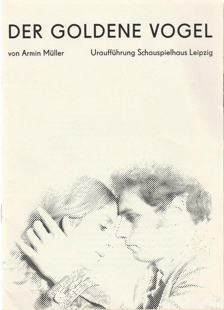 Programmheft Uraufführung Armin Müller DER GOLDENE VOGEL Theater Leipzig 1975