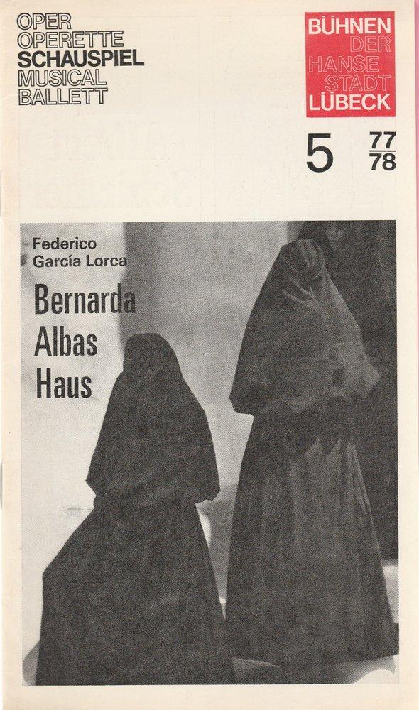 Programmheft Federico Garcia Lorca BERNARDA ALBAS HAUS Bühnen Lübeck 1977