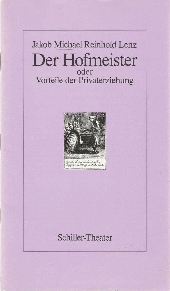Programmheft Jakob Michael Reinhold Lenz DER HOFMEISTER Schiller-Theater 1980