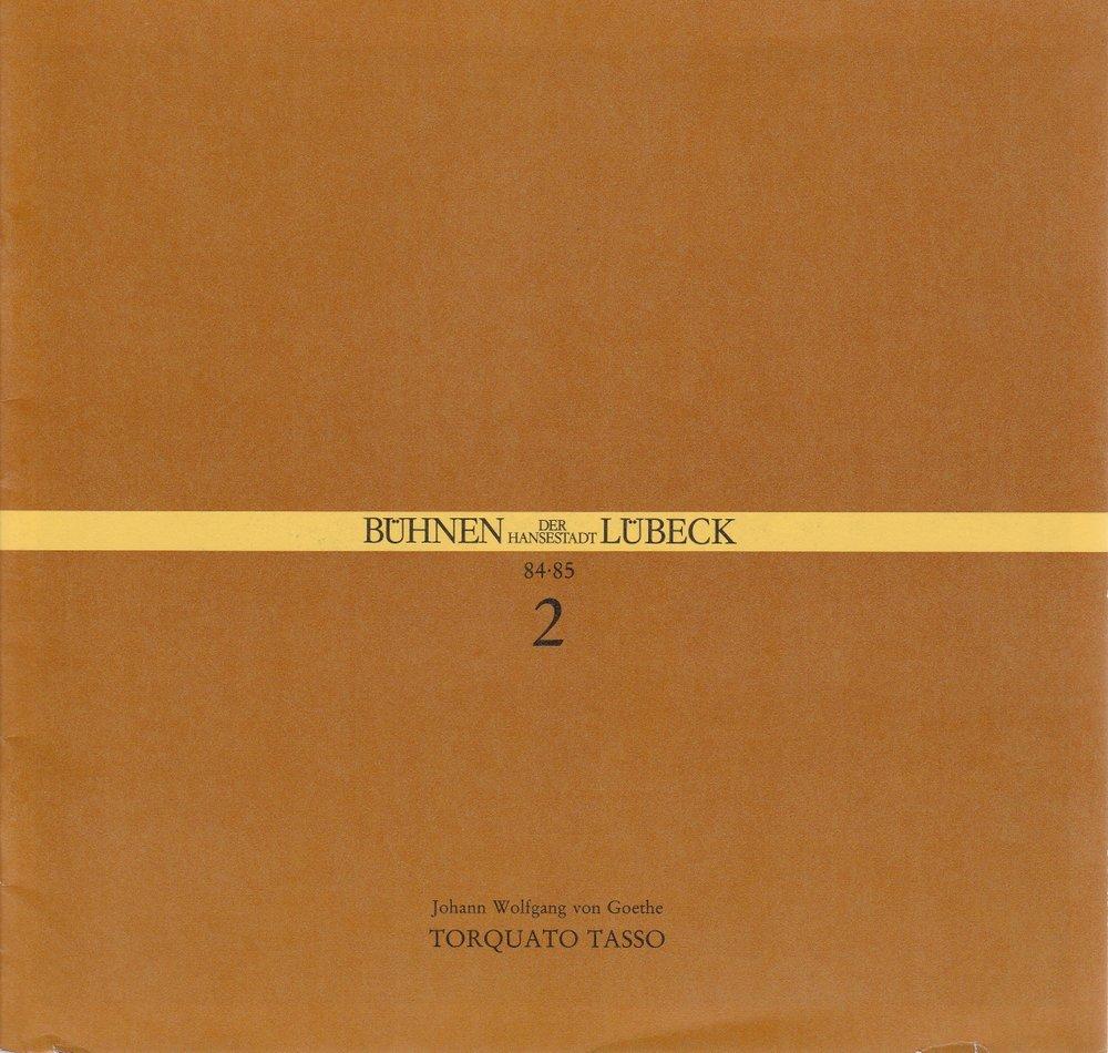 Programmheft Johann Wolfgang von Goethe TORQUATO TASSO Bühnen Lübeck 1984