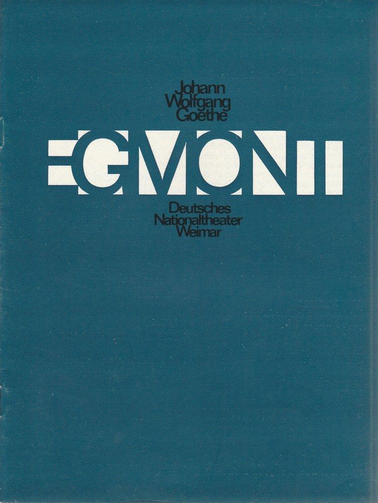 Programmheft Johann Wolfgang Goethe EGMONT Deutsches Nationaltheater Weimar 1979