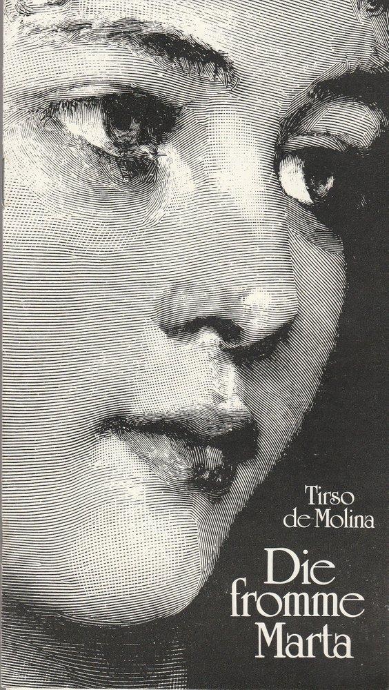 Programmheft Tirso de Molina DIE FROMME MARTA Landesbühnen Sachsen 1985