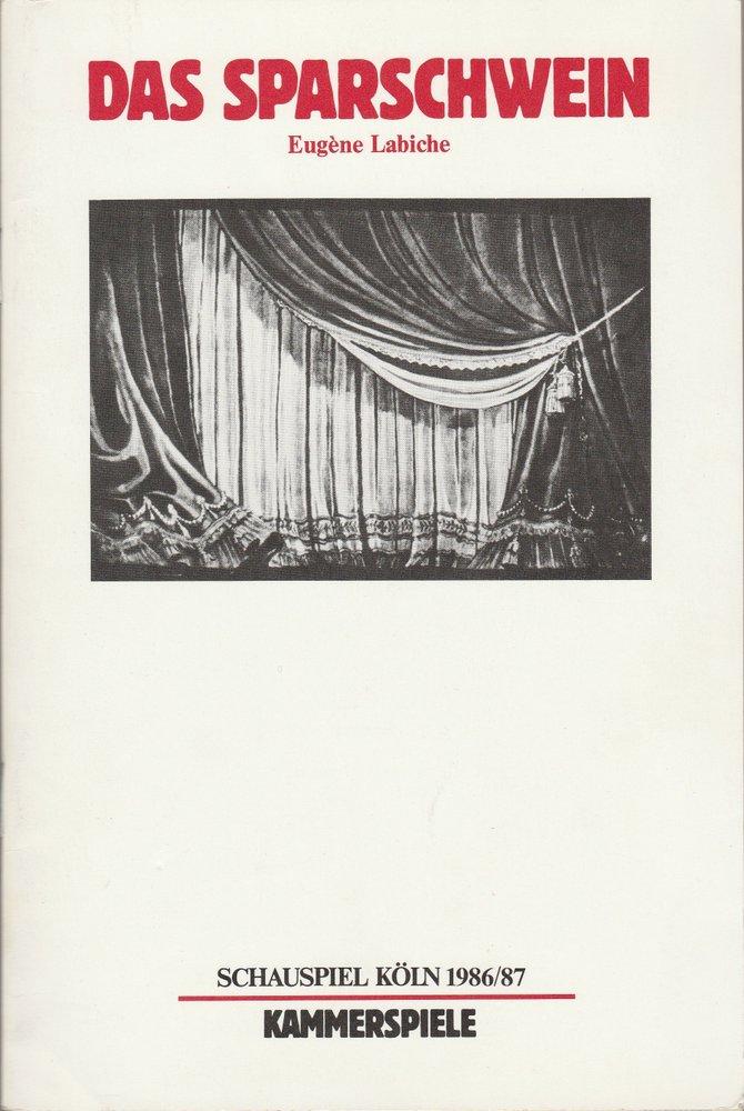 Programmheft Eugene Labiche DAS SPARSCHWEIN Schauspiel Köln 1987