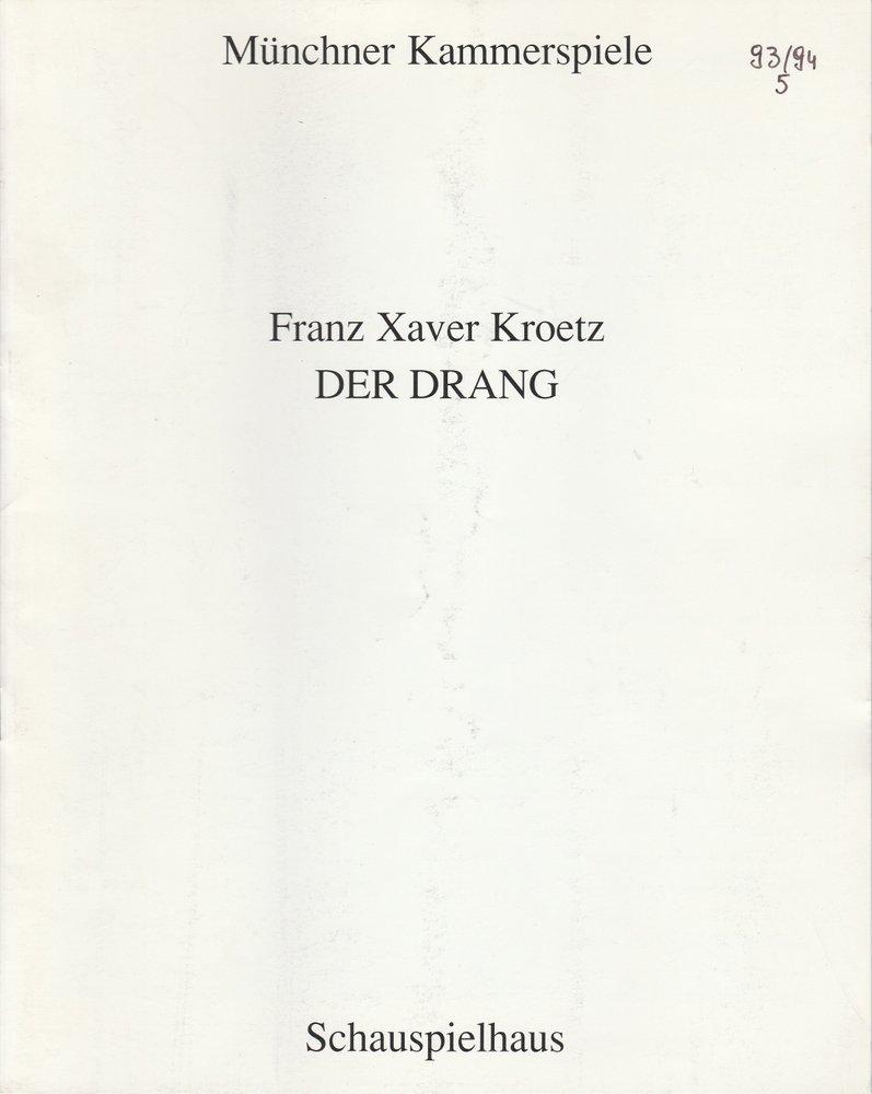 Programmheft Urauff. Franz Xaver Kroetz DER DRANG Münchner Kammerspiele 1994