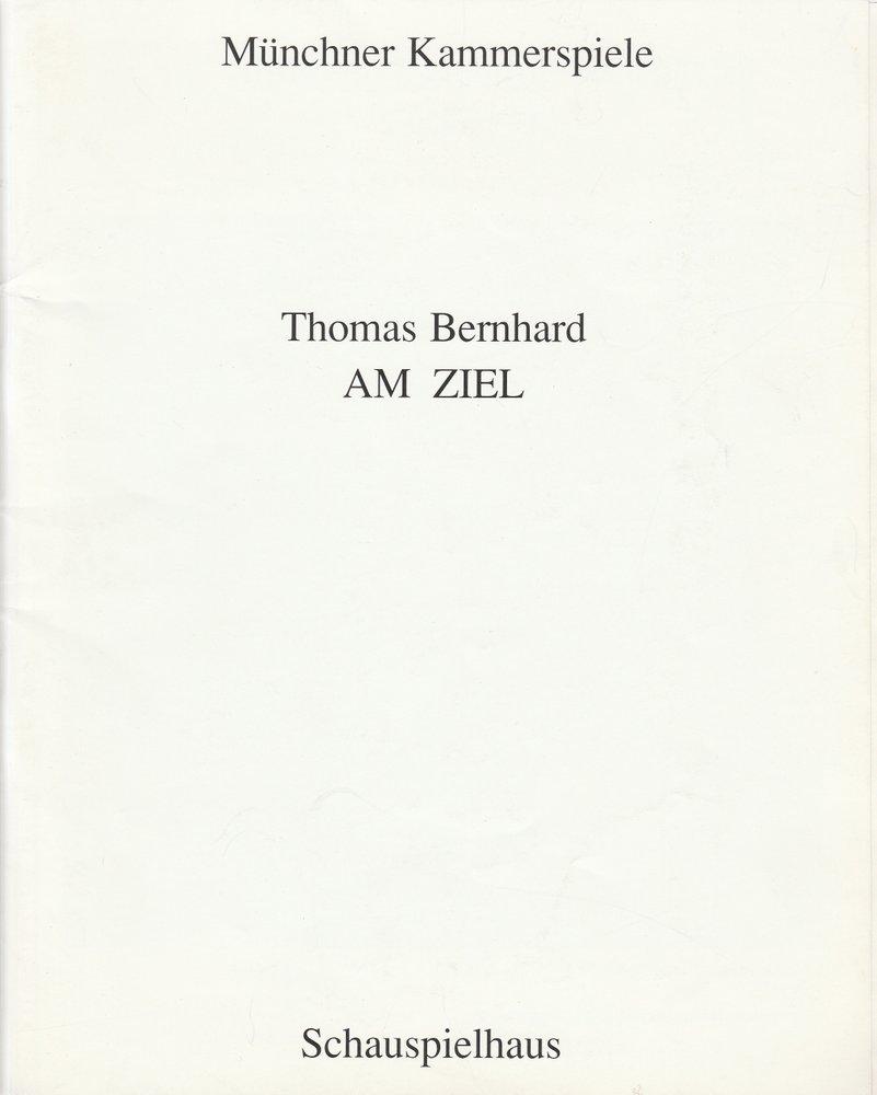 Programmheft Thomas Bernhard: AM ZIEL Münchner Kammerspiele 1993