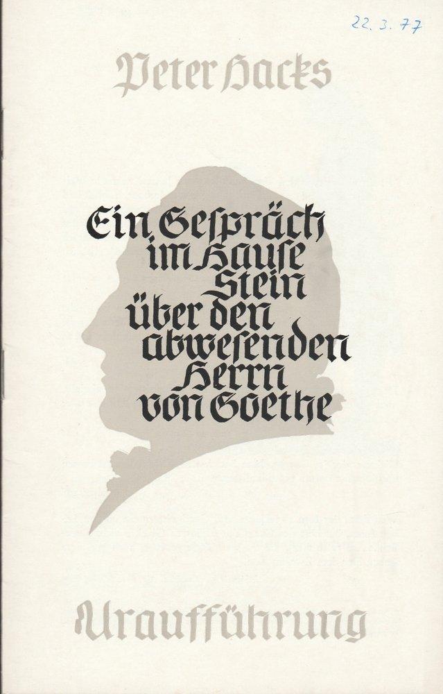 Programmheft Urauff. P. Hacks EIN GESPRÄCH IM HAUSE STEIN Theater Dresden 1976