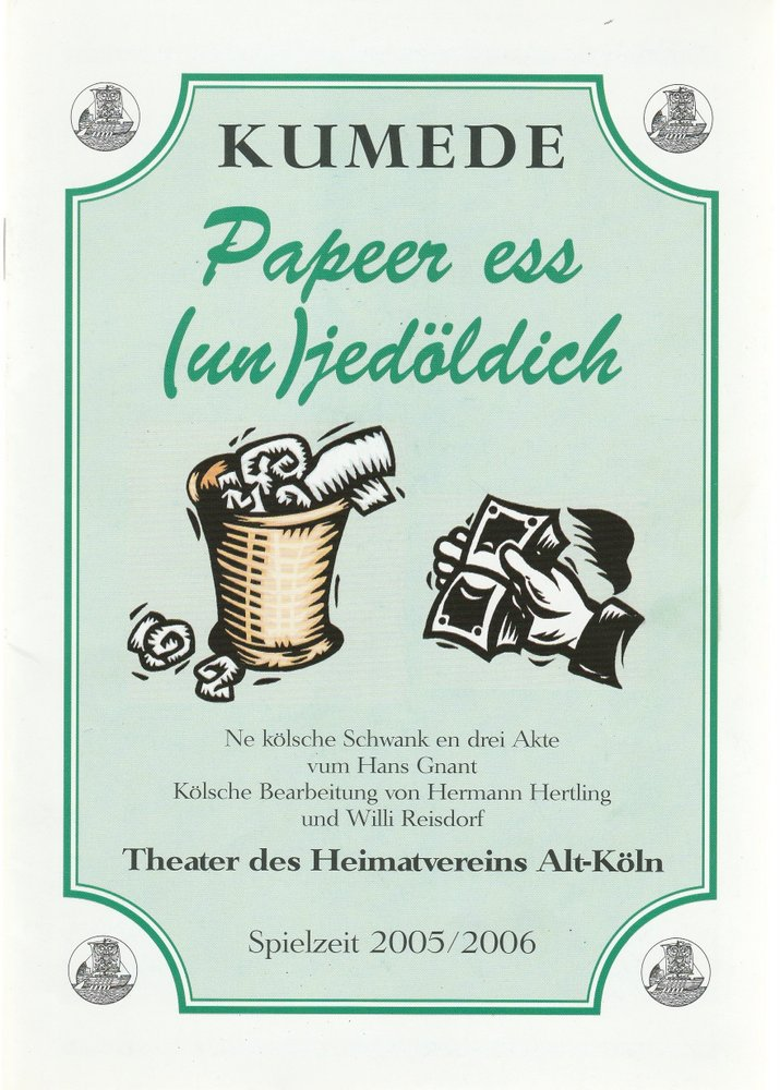 Programmheft Hans Gnant PAPEER ESS (UN-) JEDÖLDICH Kumede Theater 2005