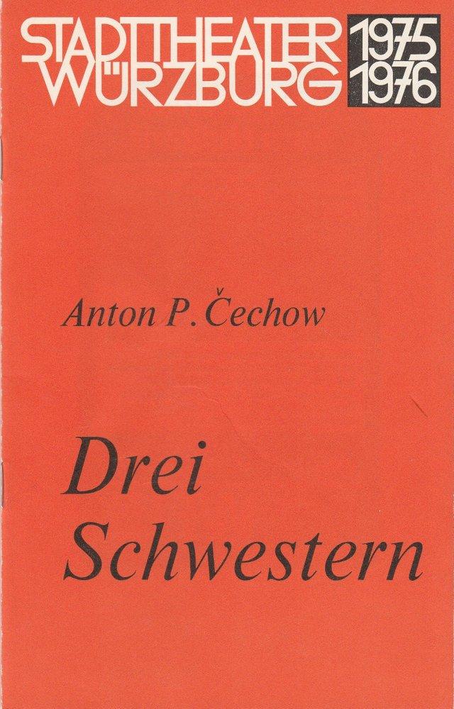 Programmheft Anton Cechov DREI SCHWESTERN Stadttheater Würzburg 1976