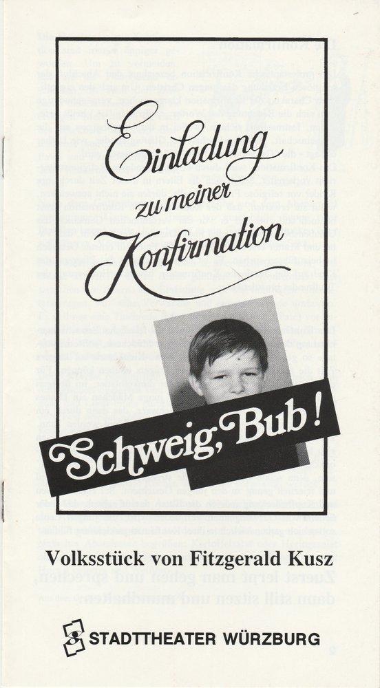 Programmheft Uraufführung Fizgerald Kusz SCHWEIG BUB Stadtheater Würzburg 1993