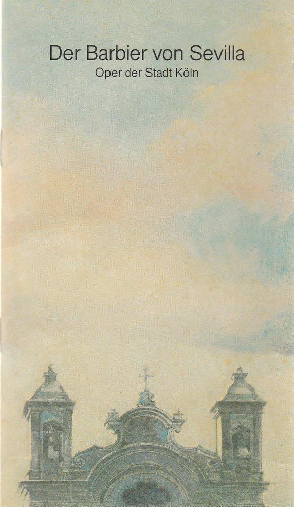 Programmheft Gioacchino Rossini DER BARBIER VON SEVILLA Oper Köln 1982