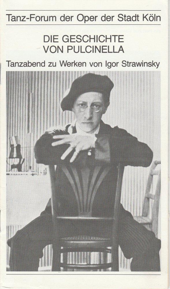 Programmheft Tanzabend DIE GESCHICHTE VON PULCINELLA Oper der Stadt Köln 1982
