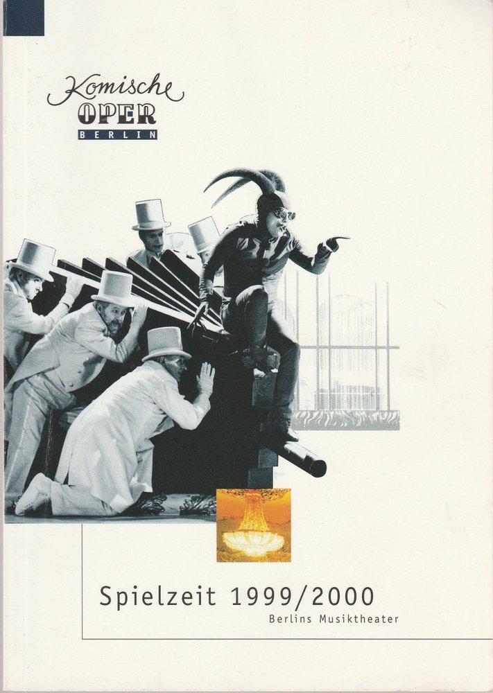 Programmheft KOMISCHE OPER BERLIN Berlins Musiktheater 1999 / 2000 Spielzeitheft